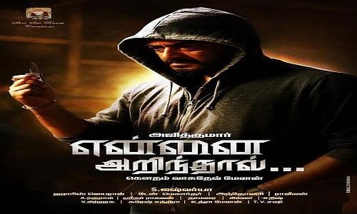 yennai arindhaal tamil movie